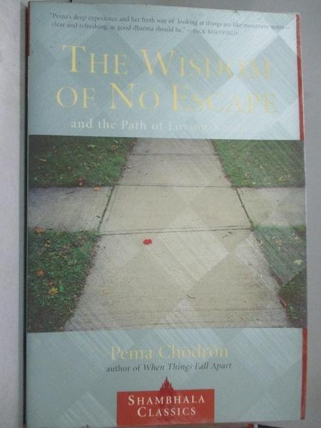 【書寶二手書T1/勵志_WFT】The Wisdom of No Escape and the Path of Loving Kindness_Chodron- Pem