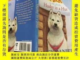 二手書博民逛書店Husky罕見in A Hut (Animal Ark) 英文原版:小屋裏的哈士奇(動物方舟)Y200392