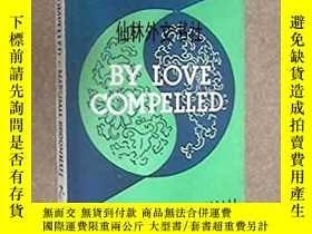二手書博民逛書店【罕見】1936年出版 By Love Compelled:Th