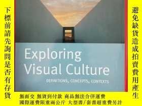 二手書博民逛書店Exploring罕見Visual Culture: Defin