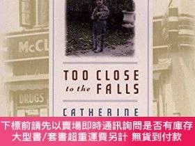 二手書博民逛書店Too罕見Close to the Falls: A Memoir-太接近瀑布:回憶錄Y414958 Cath