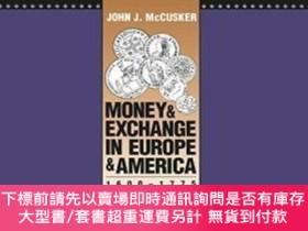 二手書博民逛書店Money罕見And Exchange In Europe And America, 1600-1775Y25