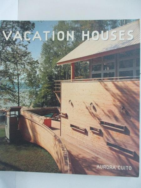【書寶二手書T2/建築_J8N】Vacation Houses_Cuito, Aurora (EDT)