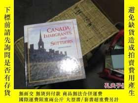 二手書博民逛書店CANADA:IMMIGRANTS罕見AND SETTLERS【加拿大:移民】Y11818 外文舊書 外文原版