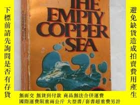 二手書博民逛書店The罕見Empty Copper Sea,三面刷黃Y85718