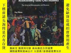 二手書博民逛書店Kandinsky罕見And Old RussiaY256260 Peg Weiss Yale Univers
