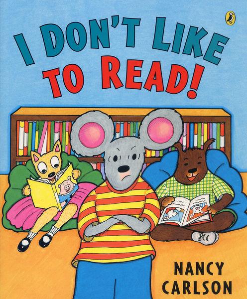 【麥克書店】I DON'T LIKE TO READ! / 平裝繪本《主題: 上學去 Goes to School》