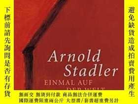 二手書博民逛書店Einmal罕見Auf Der Welt. Und Dann So RomanY256260 Arnold S