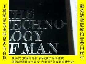 二手書博民逛書店THE罕見TECHNO-LOGY OF MAN11184 插圖本