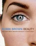 二手書博民逛書店 《Bobbi Brown Beauty: The Ultimate Beauty Resource》 R2Y ISBN:0091853702│Vintage