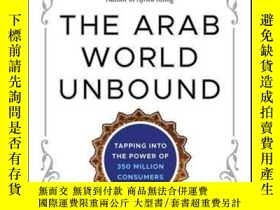 二手書博民逛書店The罕見Arab World Unbound: Tapping into the Power of 350 Mi