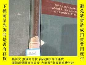 二手書博民逛書店CHROMATOGRAPHIC罕見ADSORPTION ANALYSIS BY HAROLD H STRAIN 色
