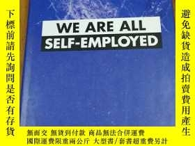 二手書博民逛書店We罕見Are All Self Employed【布面精裝16