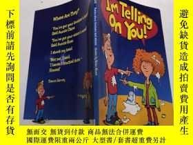 二手書博民逛書店I m罕見Telling On You: 我要告發你Y200392