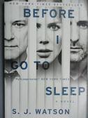 【書寶二手書T2/原文小說_KQE】Before I Go to Sleep_S. J. Watson