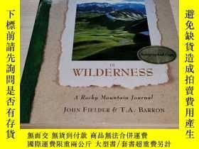 二手書博民逛書店TO罕見WALK IN WILDERNESS A ROCKY MOUNTAIN JOURNAL 在荒野中行走《落基