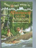 【書寶二手書T3/原文小說_GJE】Afternoon on the Amazon_Osborne, Mary Pope
