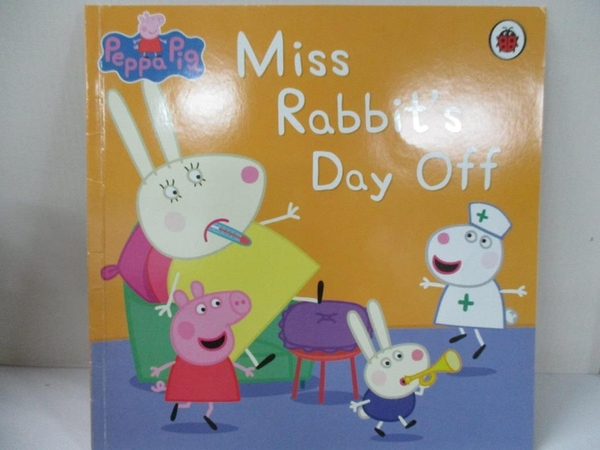 【書寶二手書T4/少年童書_I1C】Peppa Pig: Miss Rabbit s Day Off_Mandy archer