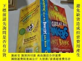 二手書博民逛書店The罕見WHOPPING Great Big BONKERS Joke Book-大塊頭大塊頭笑話書Y212