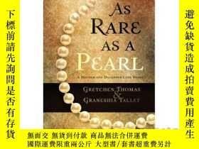 二手書博民逛書店As罕見Rare as a Pearl-珍稀如珠Y465786 Gretchen Thomas &..