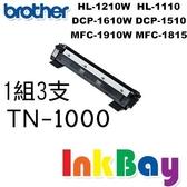 BROTHER  TN-1000/TN1000環保碳粉匣(黑色)三支【適用】HL-1110/DCP-1510/MFC-1815/MFC-1910W/DCP-1610W/HL-1210W/MFC-1810