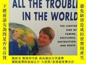 二手書博民逛書店All罕見the Trouble in the World:Th