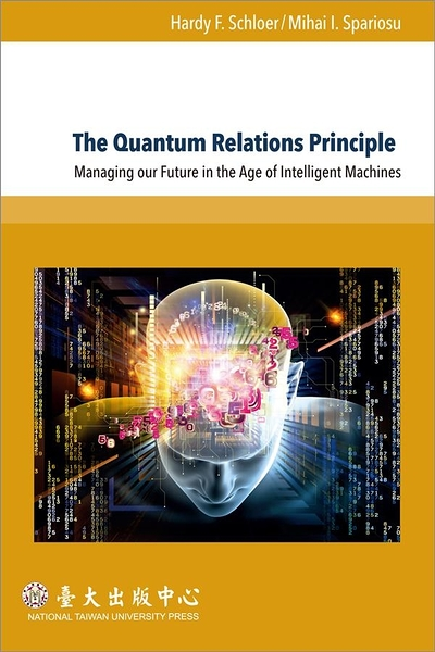 The Quantum Relations Principle:Managing our Future in the Age of Intell..