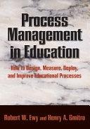 二手書 Process Management in Education: How to Design, Measure, Deploy, and Improve Educational Pro R2Y 9780873897570