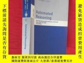 二手書博民逛書店Automated罕見Reasoning: First International Joint Conferenc