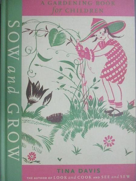 【書寶二手書T5/兒童文學_WGY】Sow and Grow: A Gardening Book for Children_Davis, Tina