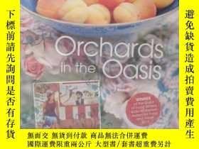 二手書博民逛書店Orchards罕見in the Oasis: Travels,