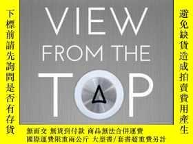 二手書博民逛書店View罕見From the Top: An Inside Look at How People in Power