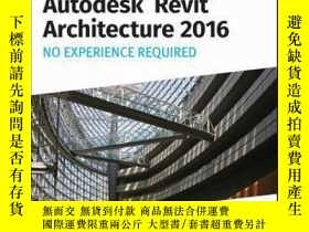 二手書博民逛書店Autodesk罕見Revit Architecture 2016 No Experience Required: