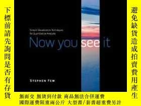 二手書博民逛書店Now罕見You See ItY364682 Stephen Few Analytics Press 出版2
