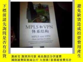 二手書博民逛書店罕見MPLS和VPN體系結構Y11893 (美)Ivan Pep