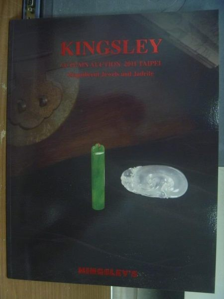 【書寶二手書T5/收藏_PDS】Kingsley_Magnificent jewels and jadeite_2011