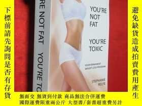 二手書博民逛書店You re罕見not fat. You re toxic. (