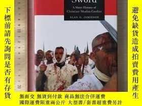 二手書博民逛書店Faith罕見and sword a short history of conflict history of w