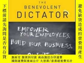 二手書博民逛書店The罕見Benevolent Dictator: Empower Your Employees, Build Y