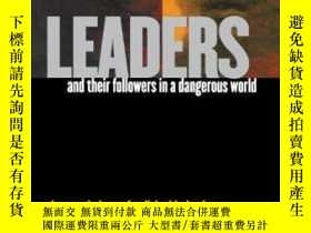 二手書博民逛書店Leaders罕見And Their Followers In A Dangerous WorldY25626