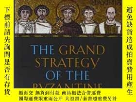 二手書博民逛書店【罕見】The Grand Strategy Of The Byzantine Empire 2009年出版Y