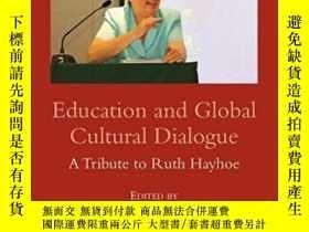 二手書博民逛書店Education罕見And Global Cultural Dialogue: A Tribute To Rut
