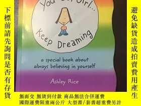 二手書博民逛書店You罕見go girl, keep dreamingY459670 Ashley Rice Unknown