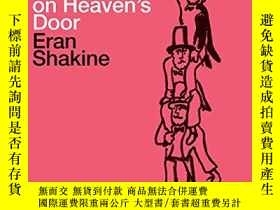 二手書博民逛書店Eran罕見Shakine: A Muslim, a Christian and a Jew Knocking o