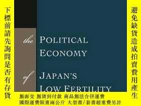 二手書博民逛書店The罕見Political Economy Of Japan s Low FertilityY256260