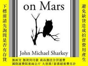 二手書博民逛書店The罕見Dope on MarsY410016 John Michael Sharkey Start Cla