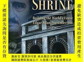 二手書博民逛書店The罕見Poe Shrine: Building the World s Finest Edgar Allen