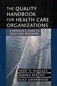 二手書The quality handbook for health care organizations : a manager s guide to tools and programs R2Y 0787969214