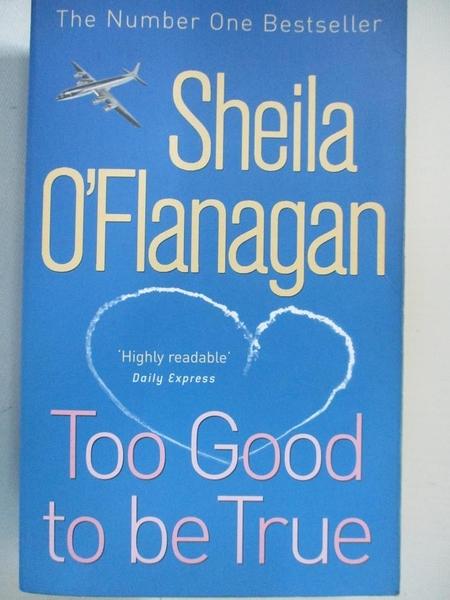 【書寶二手書T5/原文小說_C9X】Too Good to be True_Sheila O Flanagan
