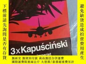 二手書博民逛書店罕見3xKapuscinskiY6856 出版1993